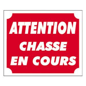 Panneau ATTENTION CHASSE